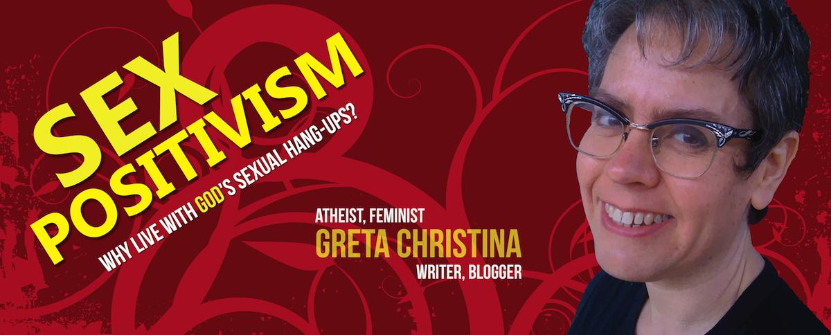 Greta Christina – Sex Positivism Banner