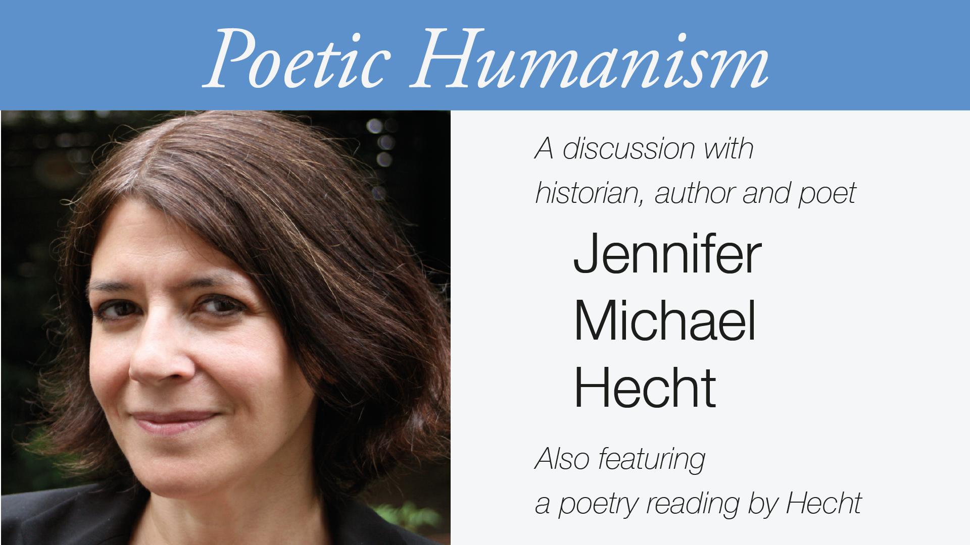 Jennifer Michael Hecht – Poetic Humanism Banner